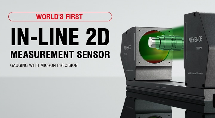 WORLD'S FIRST IN-LINE 2D MEASUREMENT SENSOR GAUGING WITH MICRON PRECISION
